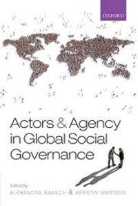 Cover: Kaasch, Alexandra & Kerstin Martens (2015) Actors and Agency in Global Social Governance