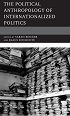 Cover: The Political Anthropology of Internationalized Politics, Rowman & Littlefield
