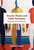 Cover Elizaveta Gaufman: Securit Threats and Public Perception